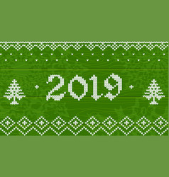2019 knitted on green wood vector image