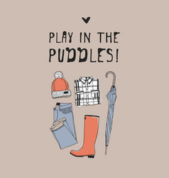Funny quote about weather play in the puddles vector