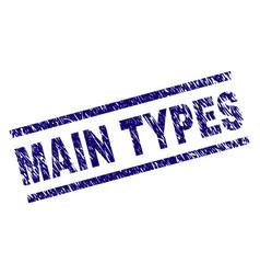 Grunge textured main types stamp seal vector