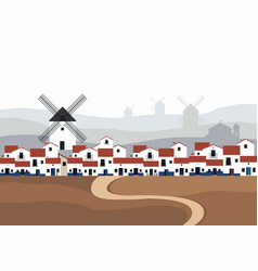 Typical spanish village la mancha with windmills vector