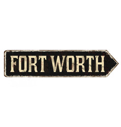 fort worth vintage rusty metal sign vector image
