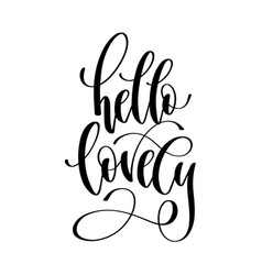 hello lovely - hand lettering inscription text vector image
