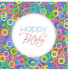Multicolor happy birthdays card vector