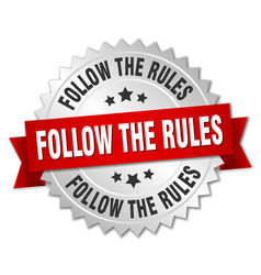 Follow the rules round isolated silver badge vector