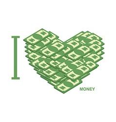 I love money Symbol of heart of dollars of cash t vector image vector image