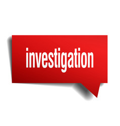 Investigation red 3d speech bubble vector