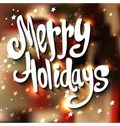 Hand-lettered merry holidays message hand vector