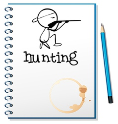 A notebook with a man hunting at the cover page vector image vector image