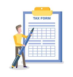 Tax form man holding big pen writing on blank vector