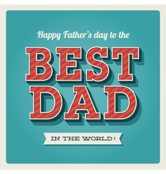 happy fathers day best dad vector image