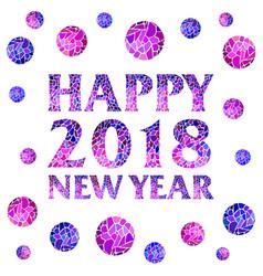 happy new year 2018 mosaic text with mosaic balls vector image vector image