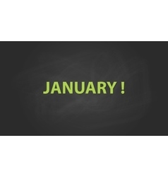 january month text written on the blackboard with vector image