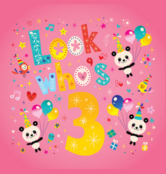 look whos three third birthday card vector image