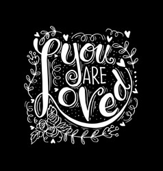 you are loved hand lettering motivational quote vector image