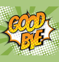 abstract good bye pop art comic book background vector image vector image