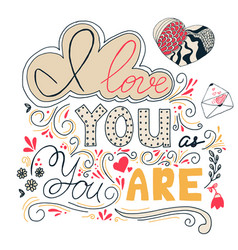 i love you as you are hand written lettering vector image