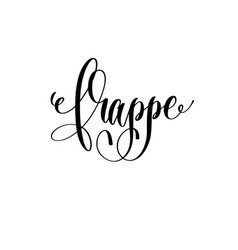 frappe - black and white hand lettering text to vector image