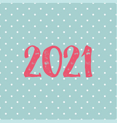 2021 card on pastel polka dots background vector image
