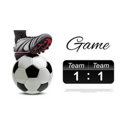 soccer ball with football feet near scoreboard vector image