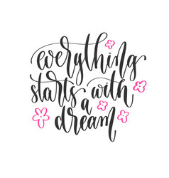 Everything starts with a dream - hand lettering vector