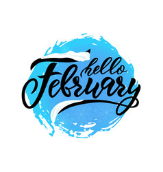 hello february handwritten lettering on blue vector image