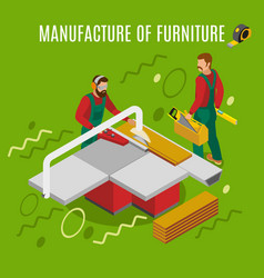 Manufacture of furniture isometric vector