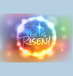 He is Risen Christian Easter Theme Background vector image