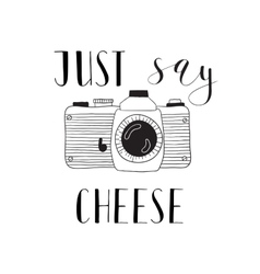 Photo camera with lettering - Just say cheese vector