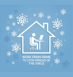 work from home to stop spreadvirus paper vector image