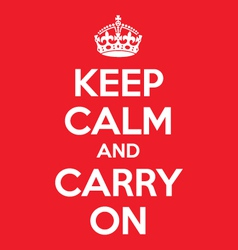 Keep calm and carry on quotes original vector