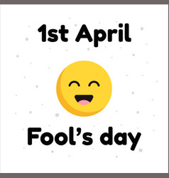 april fools day typographic with smile face design vector image vector image