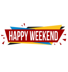 happy weekend banner design vector image