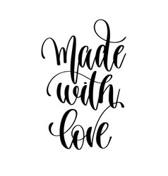 made with love - black and white hand lettering vector image