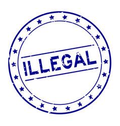 Grunge blue illegal word round rubber seal stamp vector