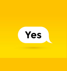 yes banner speech bubble poster and sticker vector image