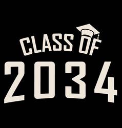 class of 2034 graduation funny artwork graduate vector image