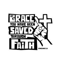 Grace you have been saved through faith vector