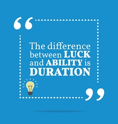 Inspirational motivational quote the difference vector