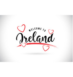 Ireland welcome to word text with handwritten vector