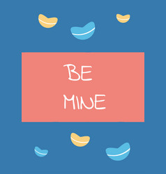 romantic love card be mine text design vector image