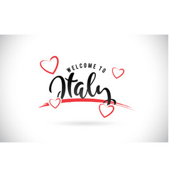 italy welcome to word text with handwritten font vector image
