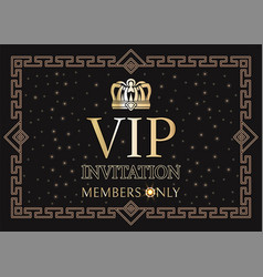 Vip invitation for members only with gold crown vector
