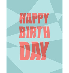 Happy birthday Damaged background broken letters vector image