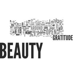 Beauty gratitude and open heart text word vector