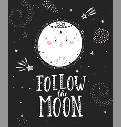 Follow the moon poster with full moon vector