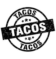 Tacos round grunge black stamp vector