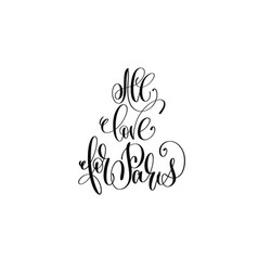 all love for paris hand lettering modern vector image