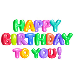happy birthday to you bright funny letters vector image