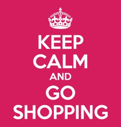 Keep calm and go shopping poster quote vector