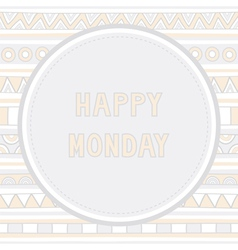 Happy Monday background1 vector image vector image